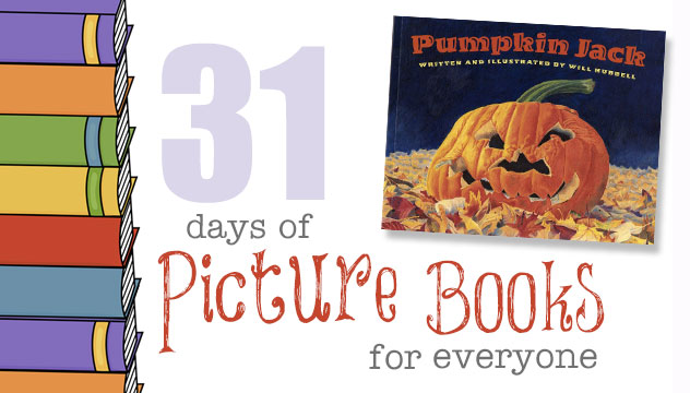 Pumpkin Jack: 31 Days of Picture Books for Everyone