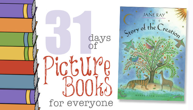 The Story of Creation: 31 Days of Picture Books for Everyone