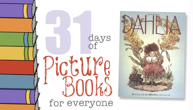 Dahlia: 31 Days of Picture Books for Everyone
