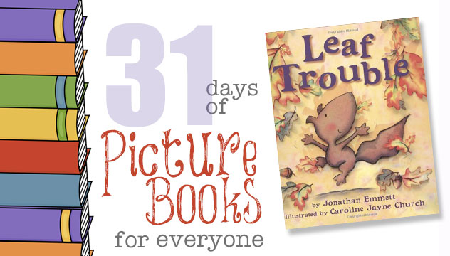 Leaf Trouble: 31 Days of Picture Books for Everyone