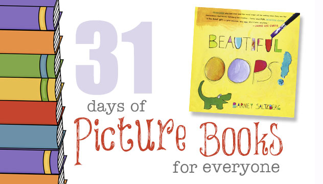 Beautiful Oops: 31 Days of Picture Books for Everyone