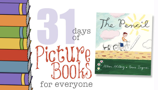 The Pencil: 31 Days of Picture Books for Everyone
