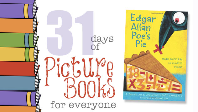 Edgar Allan Poe's Pie: 31 Days of Picture Books for Everyone