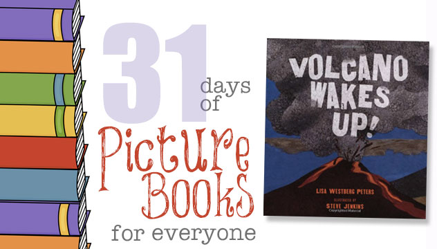 Volcano Wakes Up!: 31 Days of Picture Books for Everyone