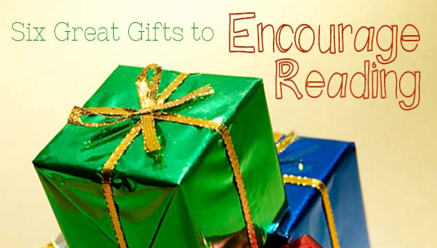Six Great Gifts to Encourage Reading