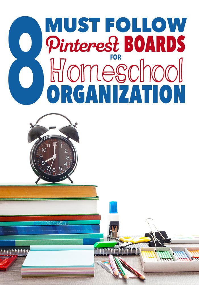8 Must Follow Pinterest Boards for Homeschool Organization