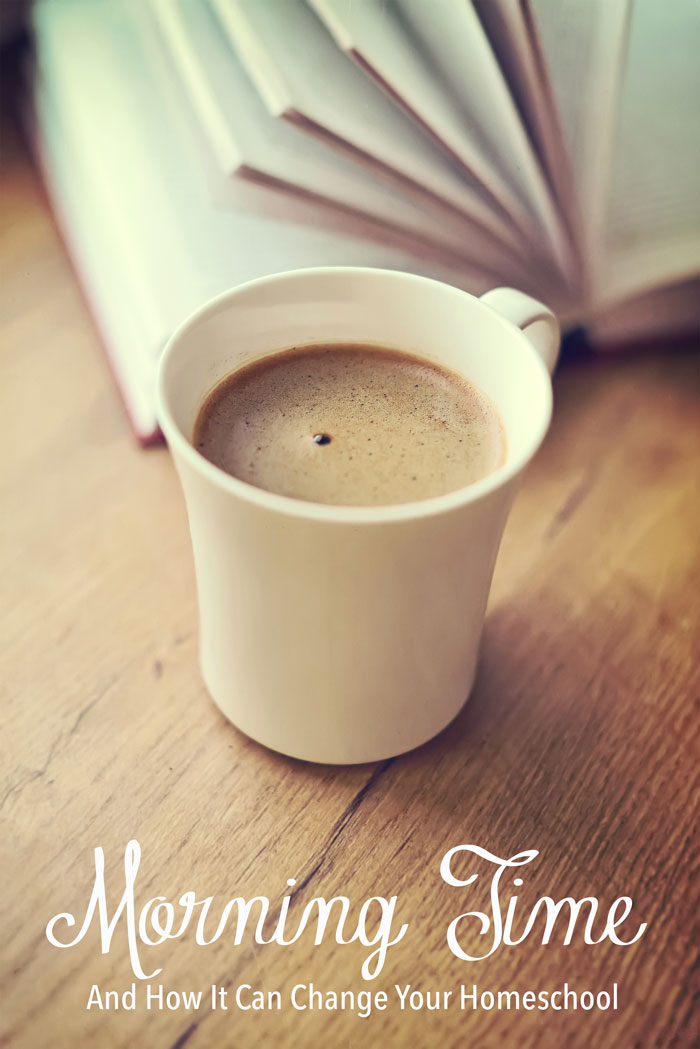Morning Time Defined and How it Can Change Your Homeschool