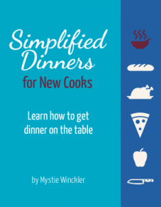 Simplified Dinners for New Cooks