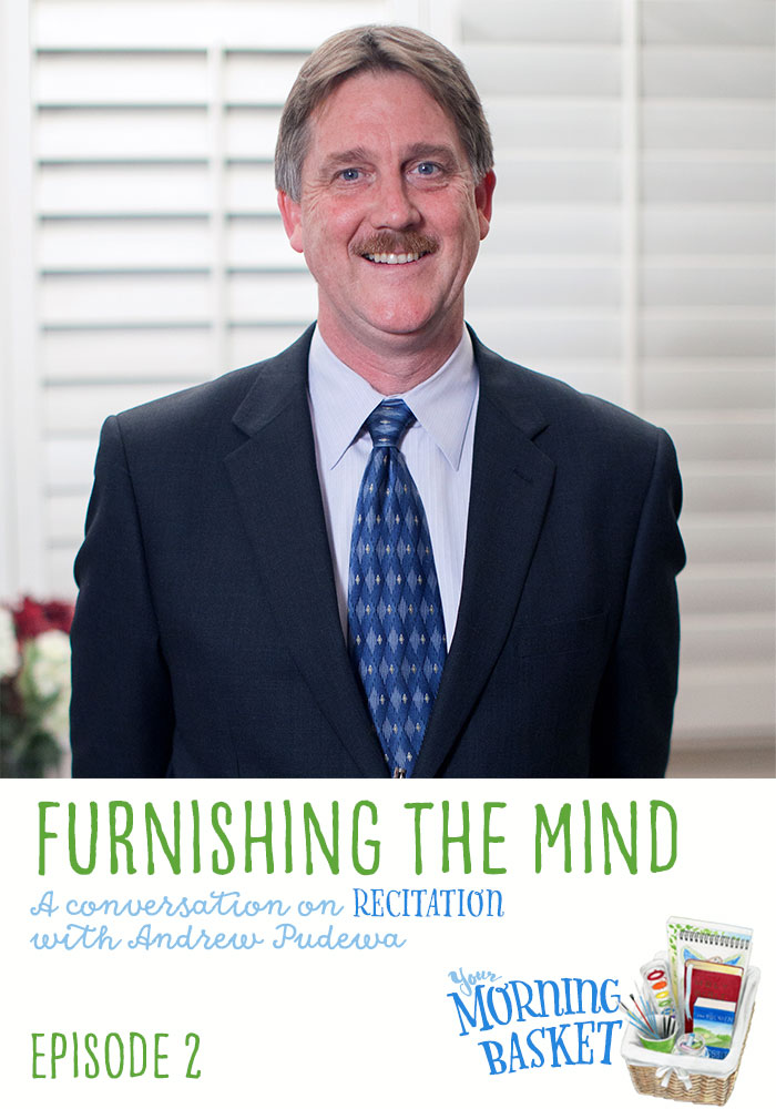 YMB 2 Furnishing the Mind: A Conversation on Recitation with Andrew Pudewa