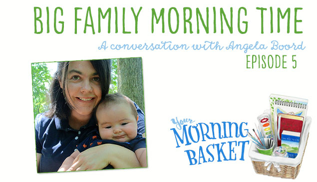 Big Family Morning Time: A Conversation with Angela BoordBig Family Morning Time: A Conversation with Angela Boord feature