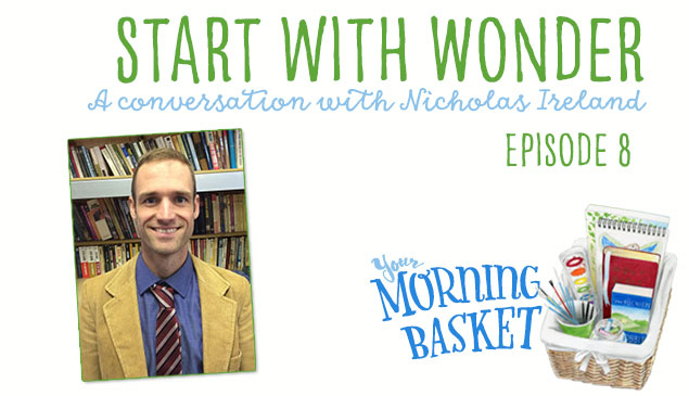 Start with Wonder: Homeschool Poetry with Nicholas Ireland Feature