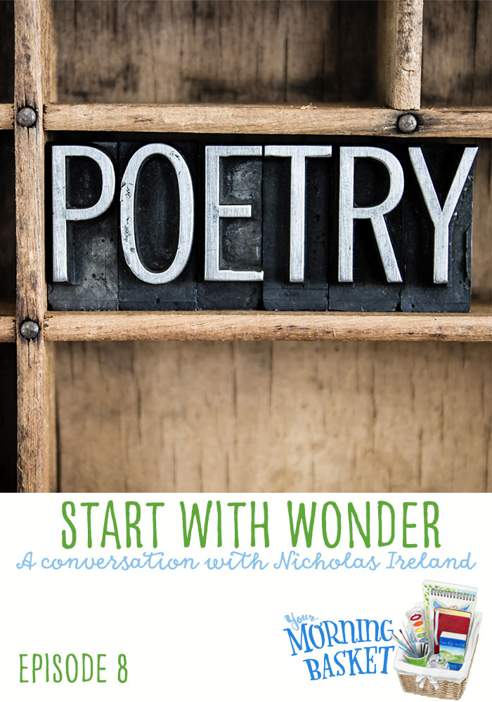 Start with Wonder: Homeschool Poetry with Nicholas Ireland