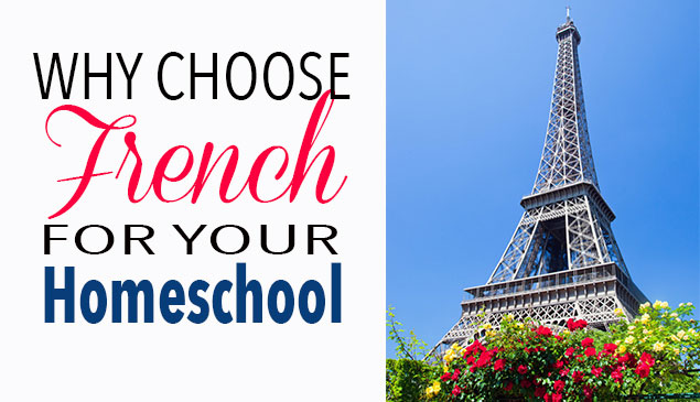 Why Choose French for Your Homeschool