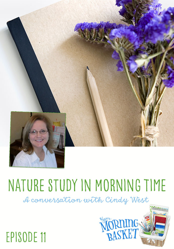 Nature Study in Morning Time with Cindy West: Your Morning Basket