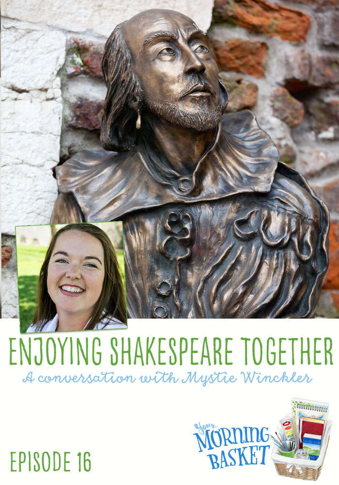 Enjoying Shakespeare Together: Your Morning Basket with Mystie Winckler