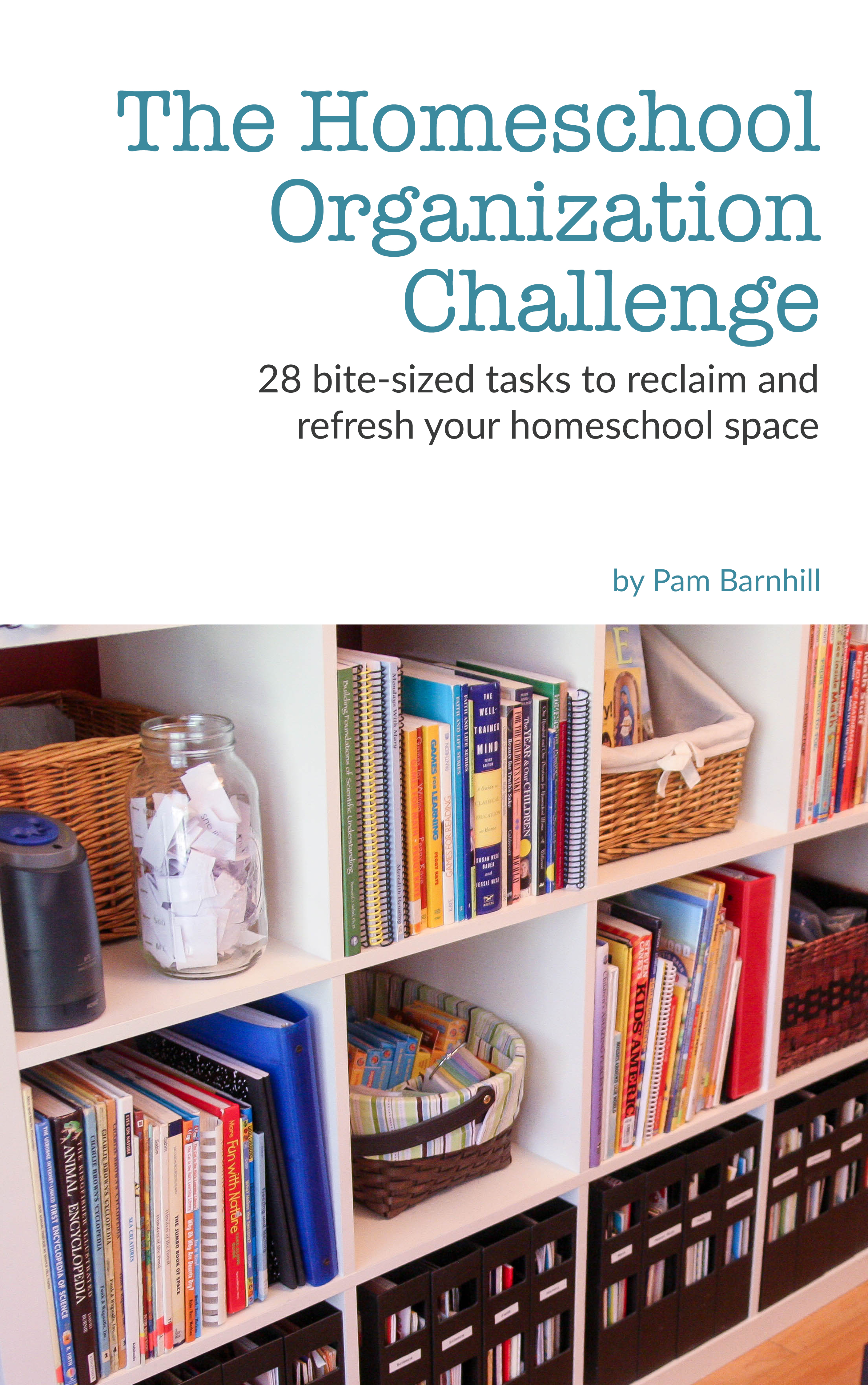 Summer Ideas for A Better Homeschool Year Pam Barnhill Homeschool Solutions
