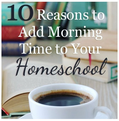 10 Reasons to Add Morning Time to Your Homeschool