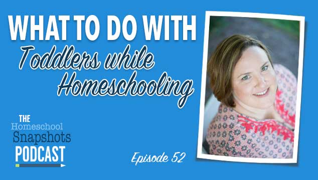 HSP 052 Sara McClure: What to do with Toddlers While Homeschooling