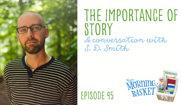 YMB #45 The Importance of Story: A Conversation with S.D. Smith
