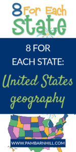 8 for each state us geography pam barnhill homeschool solutions