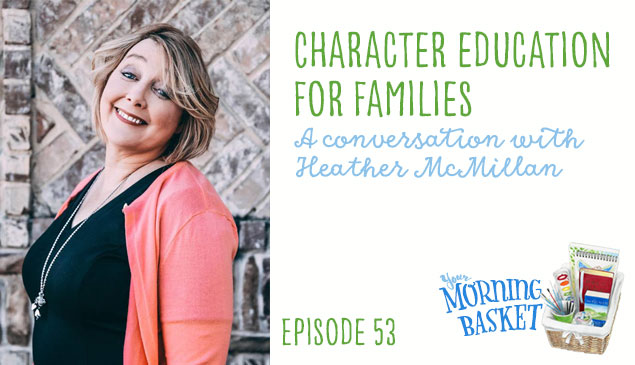 YMB #53 Character Education for Families: A Conversation with Heather McMillan